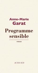 Anne-Marie Garat - Programme sensible.