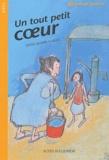 Anne-Marie Garat - Un tout petit coeur.