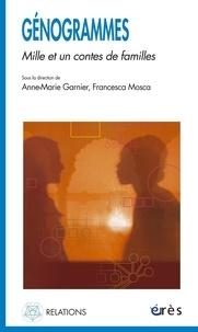 Anne-Marie Garnier et Francesca Mosca - Génogrammes - Mille et un contes de familles.