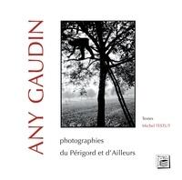 Anne-marie Gaudin et Michel Testut - Any gaudin - Photographies du Périgord et d'Ailleurs.