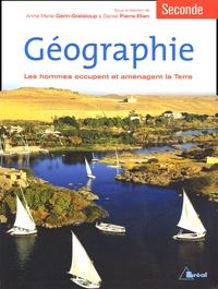 Anne-Marie Gérin-Grataloup et Daniel Pierre-Elien - Géographie 2nde - Les hommes occupent et aménagent la terre.
