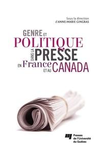 Anne-Marie Gingras - Genre et politique dans la presse en France et au Canada.