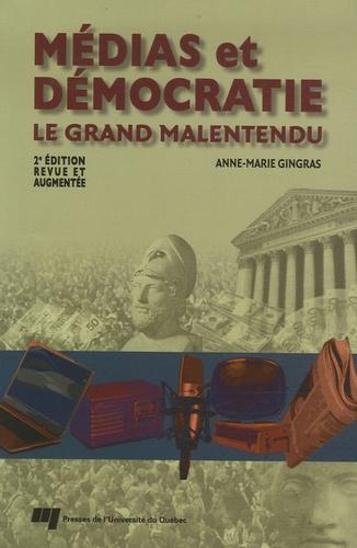 Anne-Marie Gingras - Médias et démocratie - Le grand malentendu.