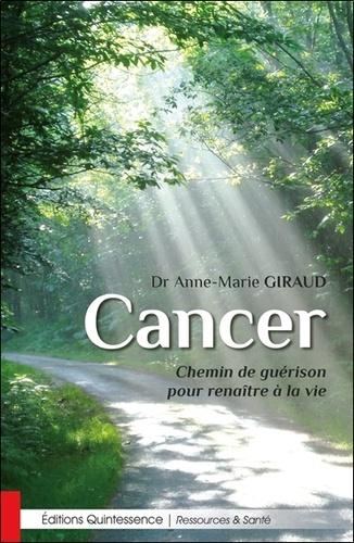 Cancer. Chemin de guérison pour renaître à la vie