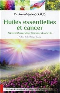 Anne-Marie Giraud - Huiles essentielles et cancer - Approche thérapeutique innovante et naturelle.