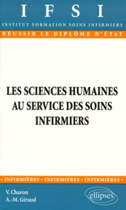 Anne-Marie Giraud et Véronique Charon - Les sciences humaines aux services des soins infirmiers.