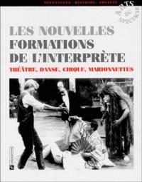 Anne-Marie Gourdon et Eugenio Barba - Les nouvelles formations de l'interprète - Théâtre, danse, cirque, marionnettes.