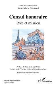 Anne-Marie Goussard - Consul honoraire - Rôle et mission.