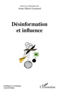 Anne-Marie Goussard - Désinformation et influence - Actes du colloque du 27 novembre 2019 organisé par Europe Unie et l'observatoire de la désinformation.