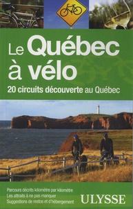 Anne-Marie Grandtner et Francine Saint-Laurent - Le Québec à vélo - 20 circuits découverte au Québec.