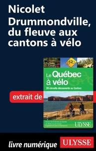 Anne-Marie Grandtner et Francine Saint-Laurent - Le Québec à vélo - Nicolet-Drummondville, du fleuve aux cantons de l'est à vélo.