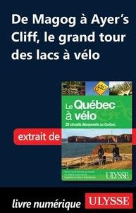 Anne-Marie Grandtner et Francine Saint-Laurent - Le Québec à vélo - De Magog à Ayer's Cliff, le grand tour des lacs.