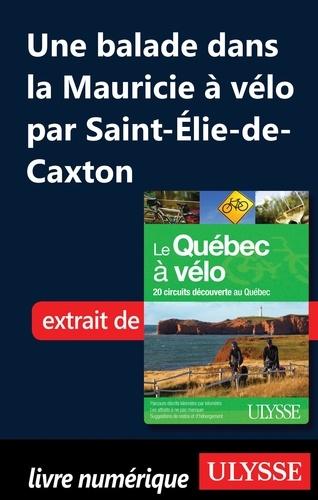 Anne-Marie Grandtner et Francine Saint-Laurent - Le Québec à vélo - Une balade dans la Mauricie à vélo par Saint-Elie-de-Caxton.