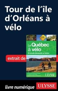 Anne-Marie Grandtner et Francine Saint-Laurent - Le Québec à vélo - Tour de l'île d'Orléans à vélo.