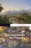 Anne-Marie Granet-Abisset et Stéphane Gal - Les territoires du risque.