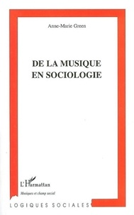 Anne-Marie Green - De la Musique en sociologie.