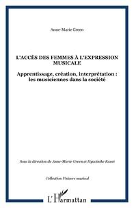 Anne-Marie Green et Hyacinthe Ravet - L'accès des femmes à l'expression musicale - Apprentissage, création, interprétation : les musiciennes dans la société contemporaine.