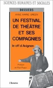 Anne-Marie Green - Un festival de théâtre et ses compagnies - Le off d'Avignon.