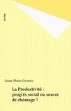 Anne-Marie Gronier - La Productivité - Progrès social ou source de chômage ?.