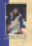 Anne-Marie Guilleux-Gouvet - Les ailes de la vie - Journal de missions humanitaires.