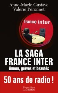Anne-Marie Gustave et Valérie Péronnet - La saga France Inter - Amour, grèves et beautés, 50 ans de radio.