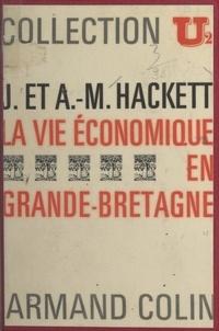 Anne-Marie Hackett et John Hackett - La vie économique en Grande-Bretagne.