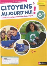 Anne-Marie Hazard-Tourillon et Fabienne Vadrot - Cahier d'enseignement moral et civique 6e - Cahier d'activités.