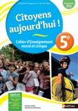 Anne-Marie Hazard-Tourillon - Enseignement moral et civique 5e Citoyens aujourd'hui ! - Cahier d'activités de l'élève.