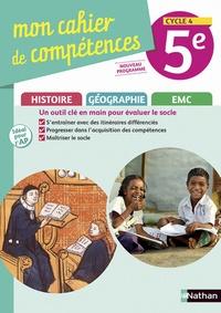 Anne-Marie Hazard-Tourillon et Armelle Fellahi - Histoire-Géographie EMC 5e Cycle 4 Mon cahier de compétences.