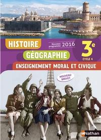 Anne-Marie Hazard-Tourillon et Armelle Fellahi - Histoire Géographie Enseignement moral et civique 3e Cycle 4 - Livre de l'élève.