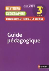 Anne-Marie Hazard-Tourillon et Armelle Fellahi - Histoire Géographie Enseignement moral et civique 3e - Guide pédagogique.
