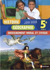 Anne-Marie Hazard-Tourillon et Sébastien Cote - Histoire Géographie Enseignement moral et civique 5e Cycle 4 - Livre de l'élève.