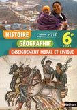 Anne-Marie Hazard-Tourillon et Sébastien Cote - Histoire Géographie Enseignement moral et civique 6e Cycle 3 - Livre de l'élève.