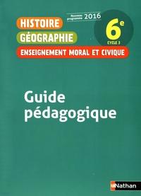 Anne-Marie Hazard-Tourillon et Armelle Fellahi - Histoire Géographie Enseignement moral et civique 6e - Guide pédagogique.
