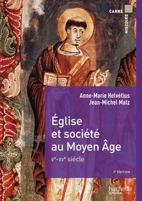 Anne-Marie Helvétius et Jean-Michel Matz - Eglise et société au Moyen Age Ve-XVe siècle.