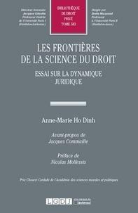 Anne-Marie Ho Dinh - Les frontières de la science du droit - Essai sur la dynamique juridique.