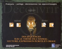 Anne-Marie Hubat-Blanc et Martine Molina - Des séquences sur le thème de l'animal : lecture, expression écrite et orale.