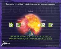 Anne-Marie Hubat-Blanc - Réapprendre à lire au collège : déchiffrer, décoder, raisonner.
