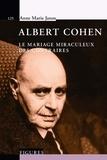 Anne-Marie Jaton - Albert Cohen - Le mariage miraculeux des contraires.
