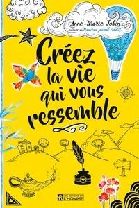 Anne-Marie Jobin - Créez la vie qui vous ressemble.