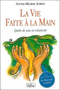 Anne-Marie Jobin - La vie faite à la main - Quête de sens et créativité.