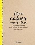 Anne-Marie Jobin - Mon cahier mieux-être - (Re)trouver l'équilibre par la méthode du Journal Créatif.