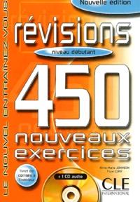 Anne-Marie Johnson et Flore Cuny - Révisions 450 nouveaux exercices - Niveau débutant, avec un livret. 1 CD audio