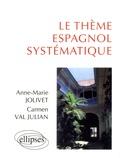 Anne-Marie Jolivet et Carmen Val Julian - Le thème espagnol systématique - 900 phrases de thème.