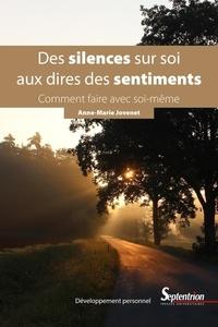 Anne-Marie Jovenet - Des silences sur soi aux dires des sentiments - Comment faire avec soi-même.