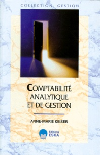 Comptabilité analytique et de gestion - Anne-Marie Keiser  
