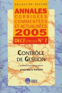 Anne-Marie Keiser - Contrôle de gestion DECF épreuve n°7 - Annales corrigées, commentées et actualisées.