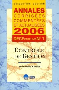 Anne-Marie Keiser - Contrôle de gestion DECF épreuve n° 7 - Annales corrigées, commentées at actualisées.