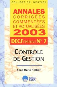 DECF N°7 Contrôle de gestion. Annales 2003 - Anne-Marie Keiser |