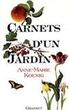 Anne-Marie Koenig - Carnets d'un jardin.
